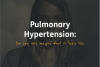 Sharing patient stories for World Pulmonary Hypertension Day