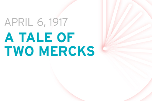 This month in 1917: A tale of two Mercks - PMLiVE