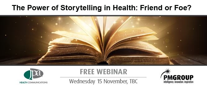 The Power Of Storytelling In Health Friend Or Foe Pmlive