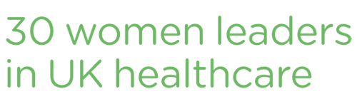 30 Women Leaders in UK Healthcare